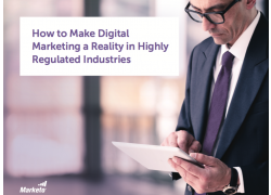 How to Make Digital Marketing a Reality in Highly Regulated Industries Marketo