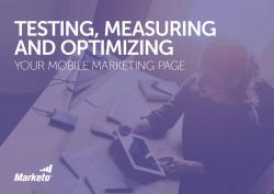 Testing Measuring and Optimizing Your Mobile Marketing Page snip