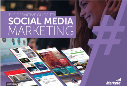 The Definitive Guide to Social Media Marketing Marketo